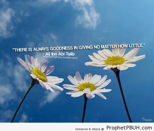 There is always goodness in giving... - Islamic Quotes, Hadiths, Duas