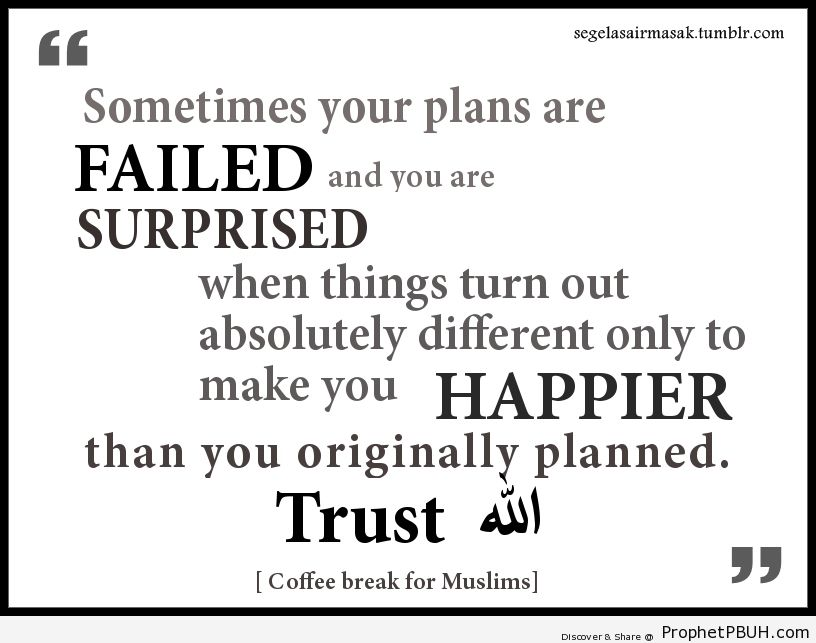 Trust Allah's plan - Islamic Quotes, Hadiths, Duas