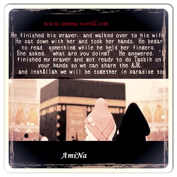 InshAllah we will be together in Paradise too. Beautiful Story
