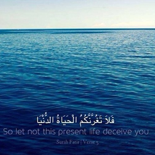 Dont let life deceive you. Surah Fatir