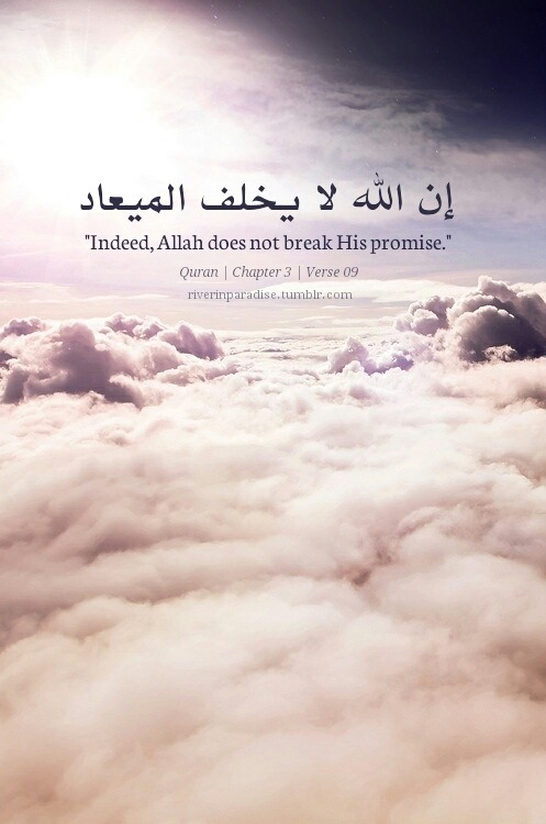 Indeed, Allah SWT doesn't break his promise