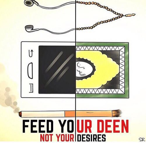 Feed your Deen Not your desires