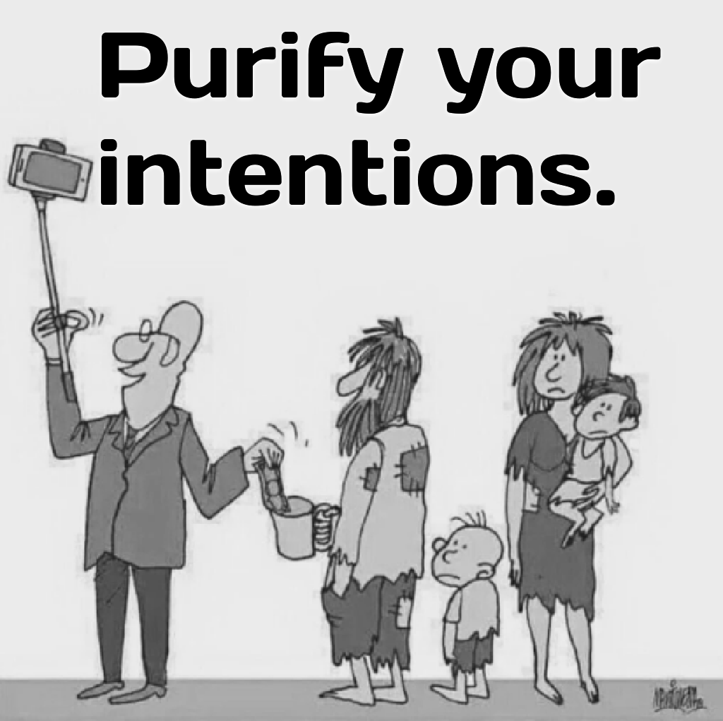 Purify your intentions