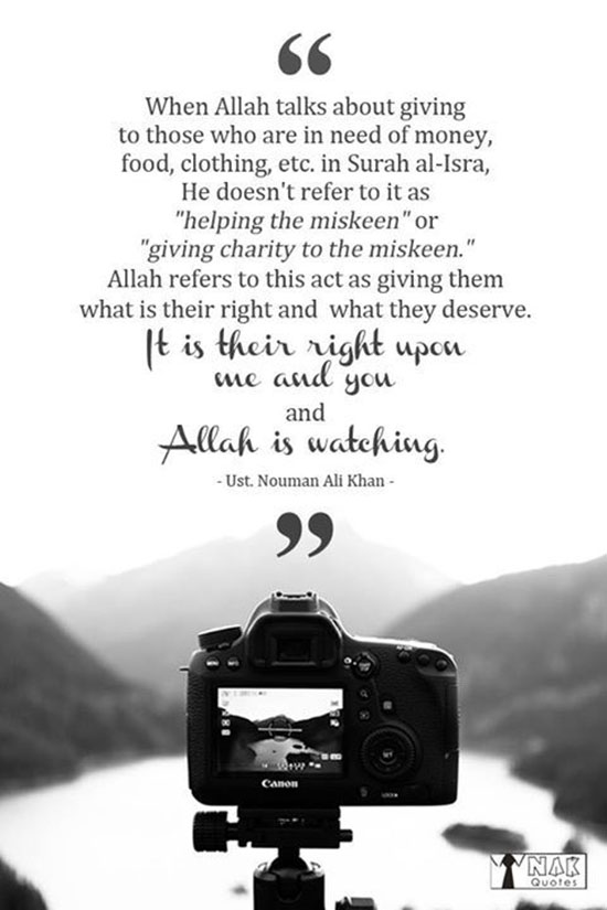It is their right upon me and you and Allah is watching