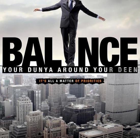 Balance your Deen and Dunya