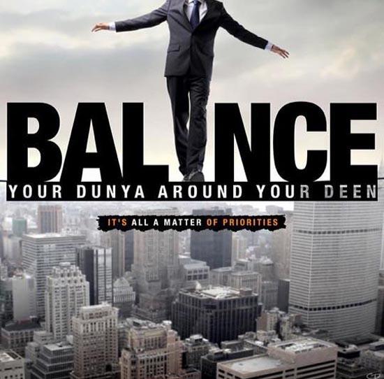 Balance your Deen and Dunya