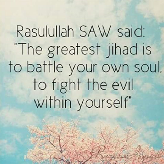 Greatest Jihad is fighting evil within yourself