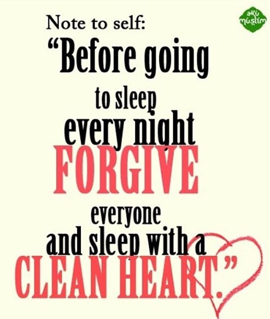 Forgive and sleep with a clean heart. insha'Allah