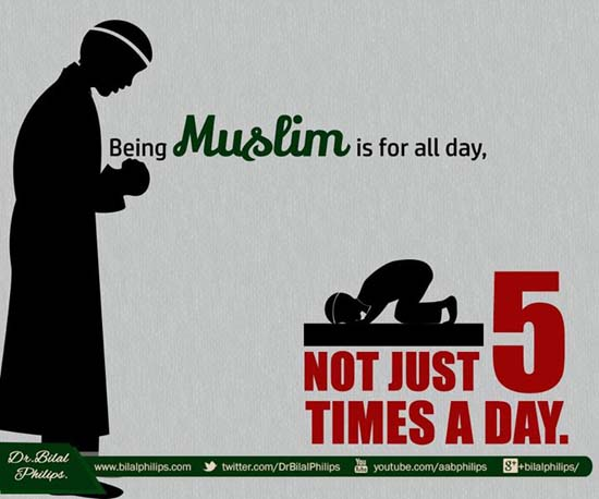 Being a Muslim is for all day.