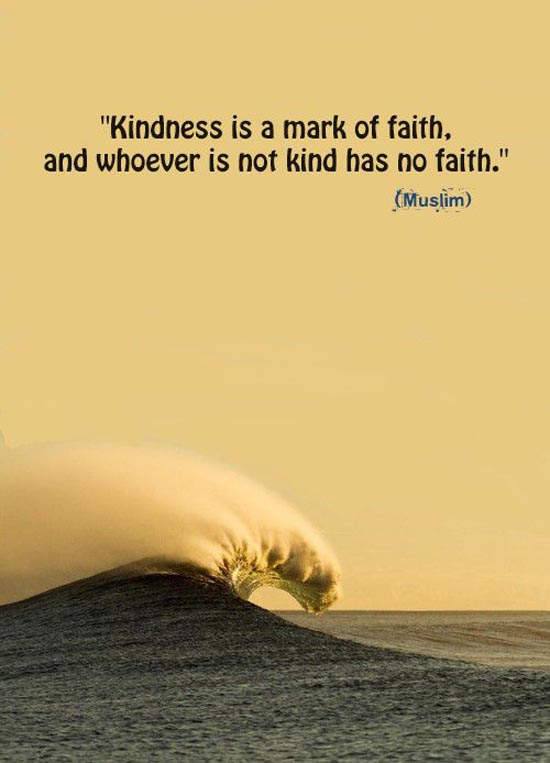 Kindness if mark of faith.