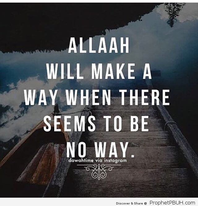 Allah will make a way when there seems to be no way