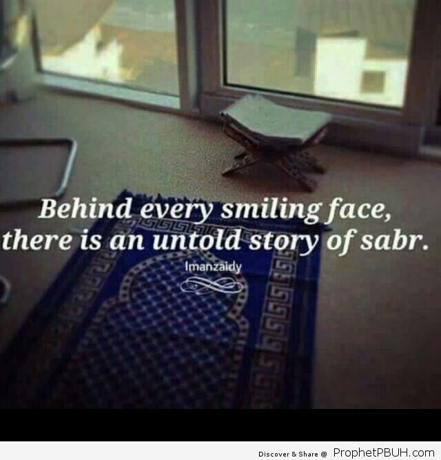 Behind every smiling face is an untold story of sabr patience