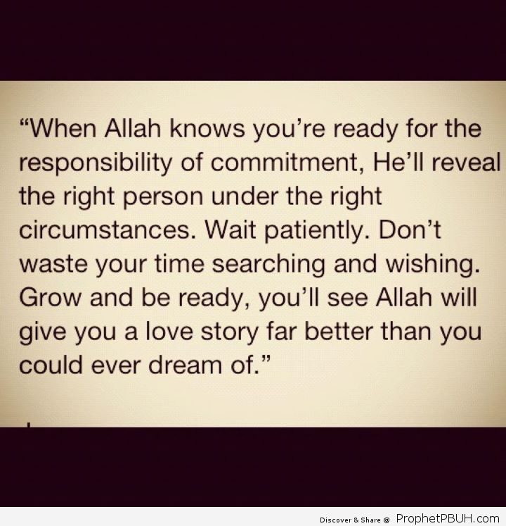 Have faith in Allah he knows what is best for you