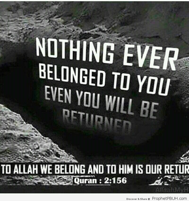 Inna lillahi wa inna ilaihi raa jioon To Allah we belong And to him is our return