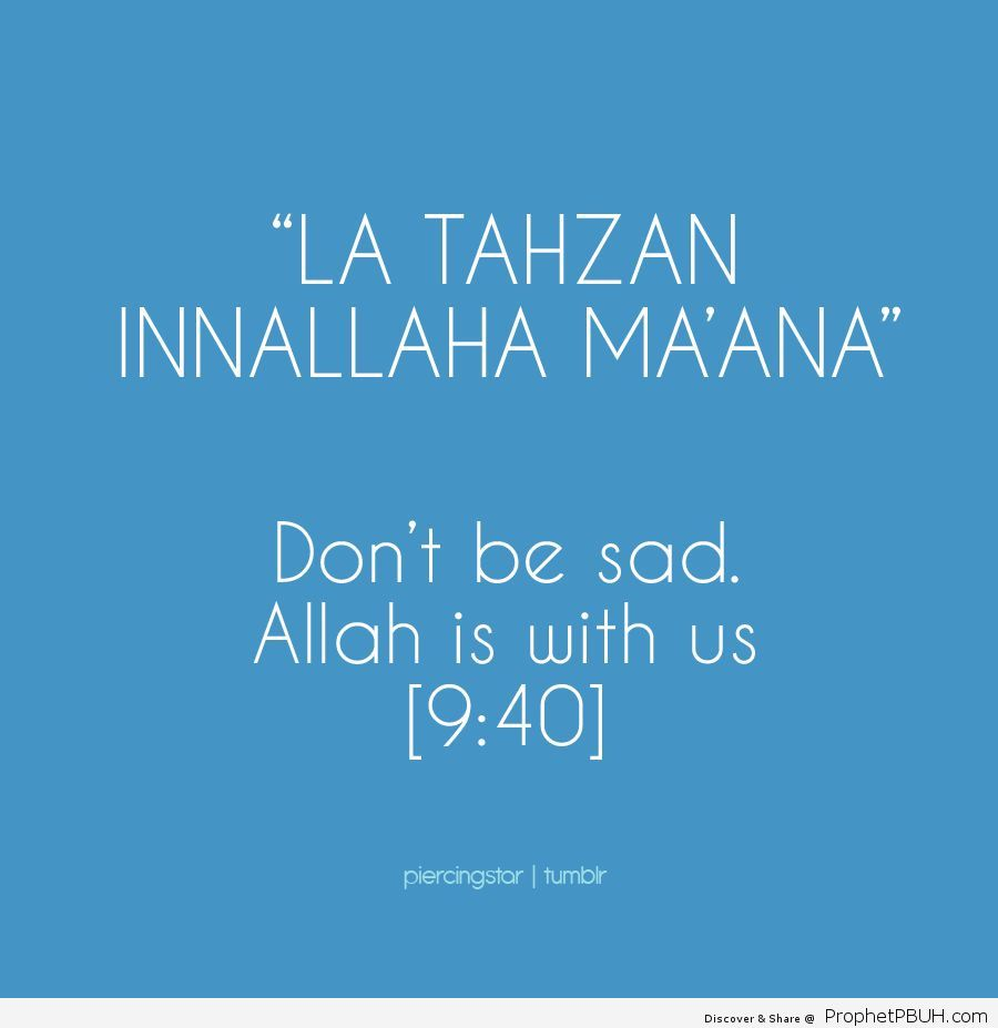 La tahzan Innallaha ma'ana_ Don't be sad