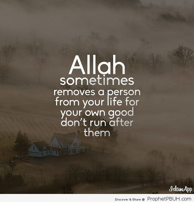 Sometimes Allah Subhanahu wa Taala removes a person from your life for your own good