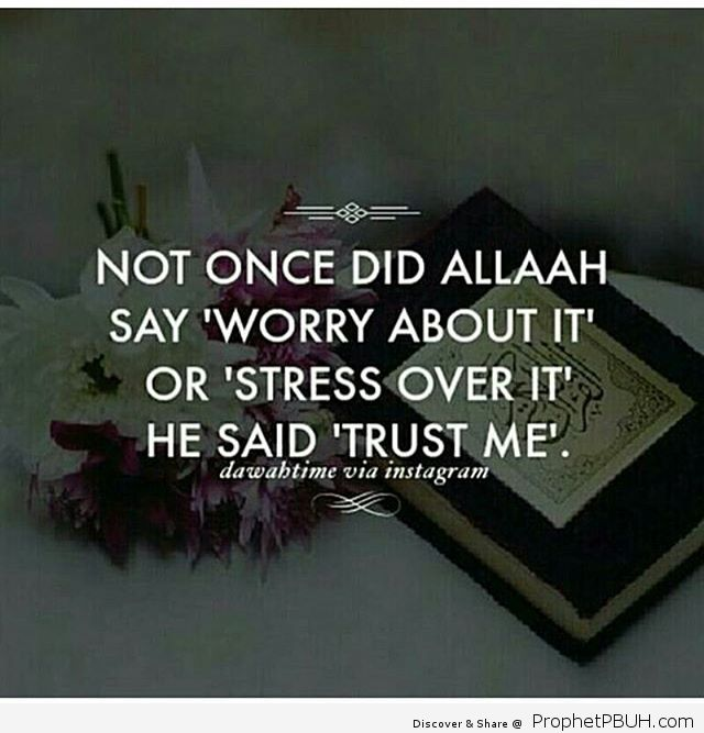Why do we worry_ When Allah has promised to take care of the affairs of those who put thier trust in Him_ Worrying over matters we have no control over is from Shaytaan