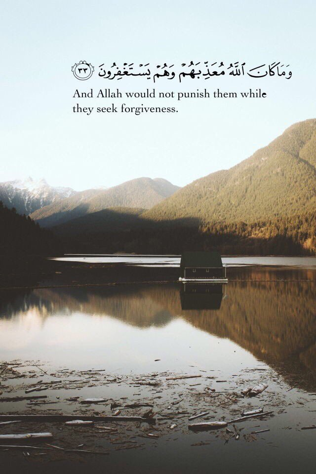 And Allah would not punish them while they seek forgiveness | Surah Al-Anfal 8:33