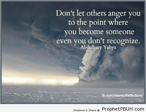 Abdulbary Yahya- Don-t let others anger you to the point& - Abdulbary Yahya Quotes