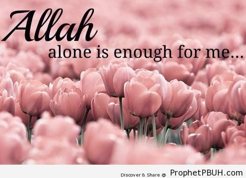 Allah Alone is Enough - Islamic Quotes About Tawakkul (Complete Reliance Upon Allah)