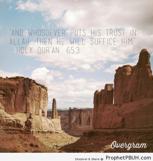 And whosoever puts his trust in Allah - Quran 65-3