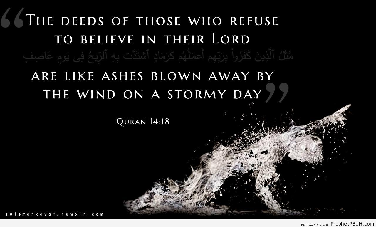 Ashes Blown Away by the Wind (Quran 14-48) - Islamic Quotes