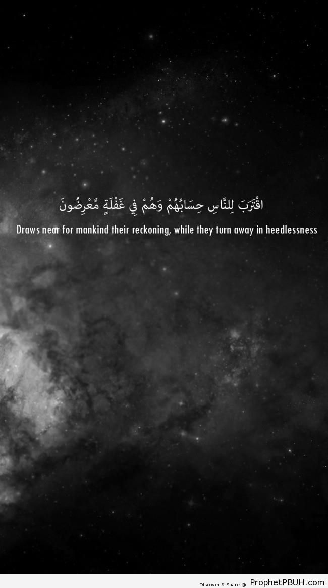 Draws near for mankind their reckoning - Islamic Quotes