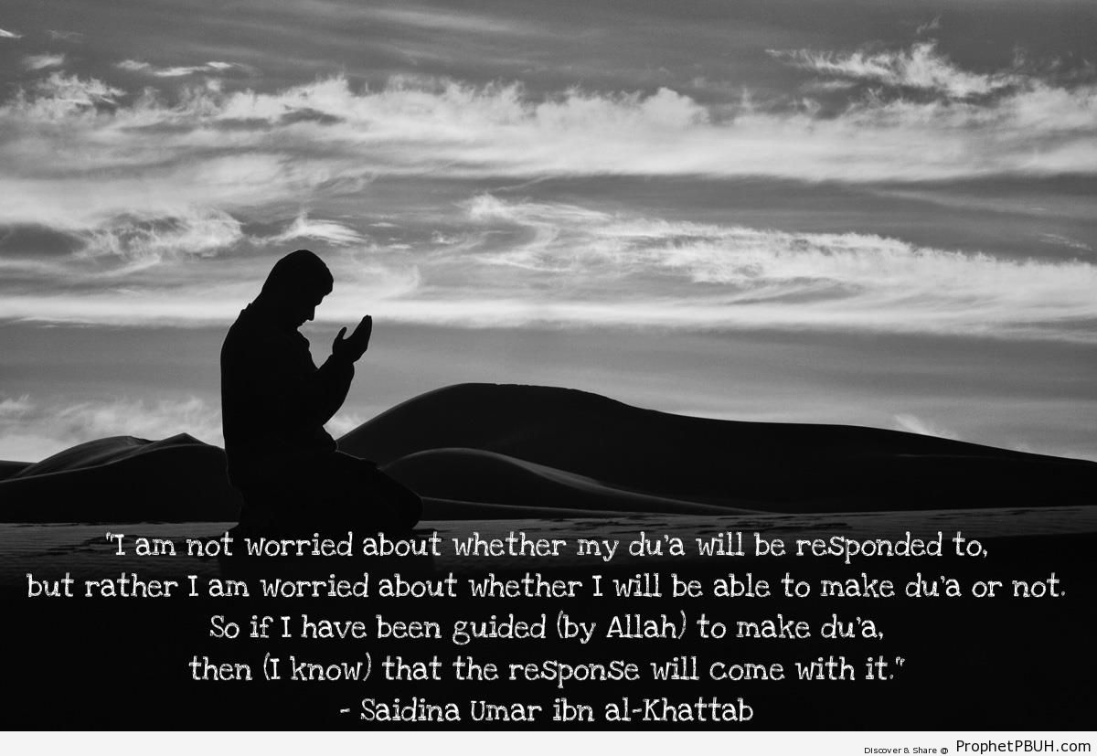 I Know That The Response Will Come (Umar ibn al-Khattab Quote) - Islamic Quotes