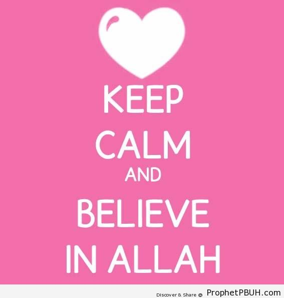 Keep Calm and Believe In Allah - -Keep Calm and...- Posters