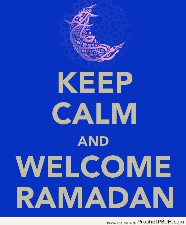 Keep Calm and Welcome Ramadan - -Keep Calm and...- Posters