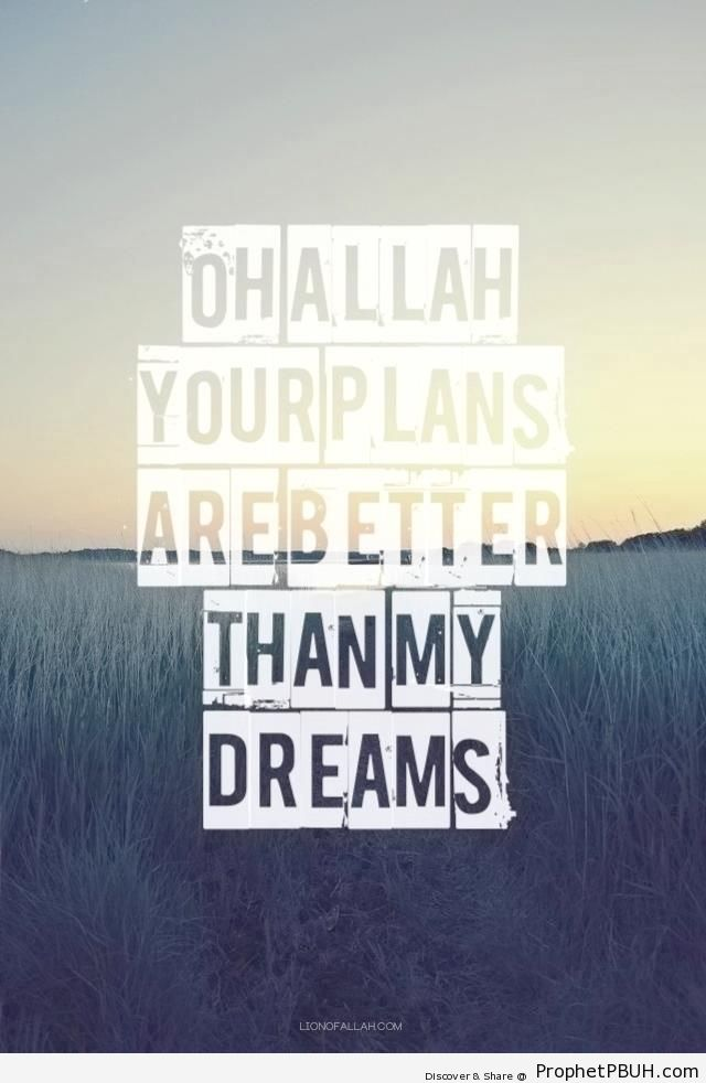 Oh Allah, your plans are better than my dreams - Islamic Posters