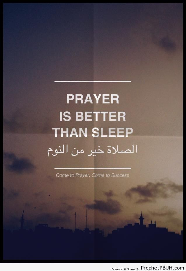Prayer is better than sleep - Islamic Quotes About Salah (Formal Prayer)