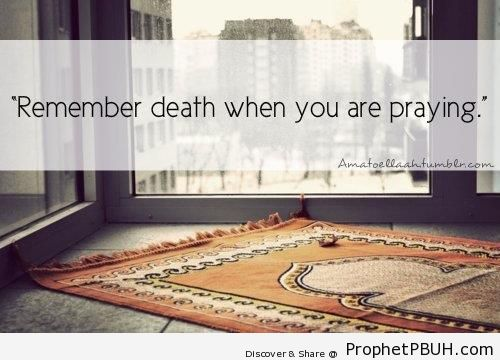 Remember Death - Islamic Quotes About Salah (Formal Prayer)