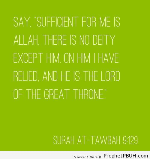 Sufficient for Me is Allah (Surat at-Tawbah; Quran 9-129) - Islamic Quotes About Tawakkul (Complete Reliance Upon Allah)