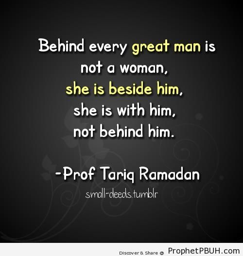 Tariq Ramadan- Behind Every Great Man is Not a Woman - Islamic Quotes About Women