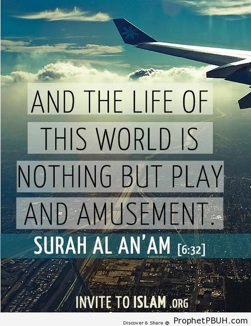 The Life of this World (Surat al-An`am) - Islamic Quotes