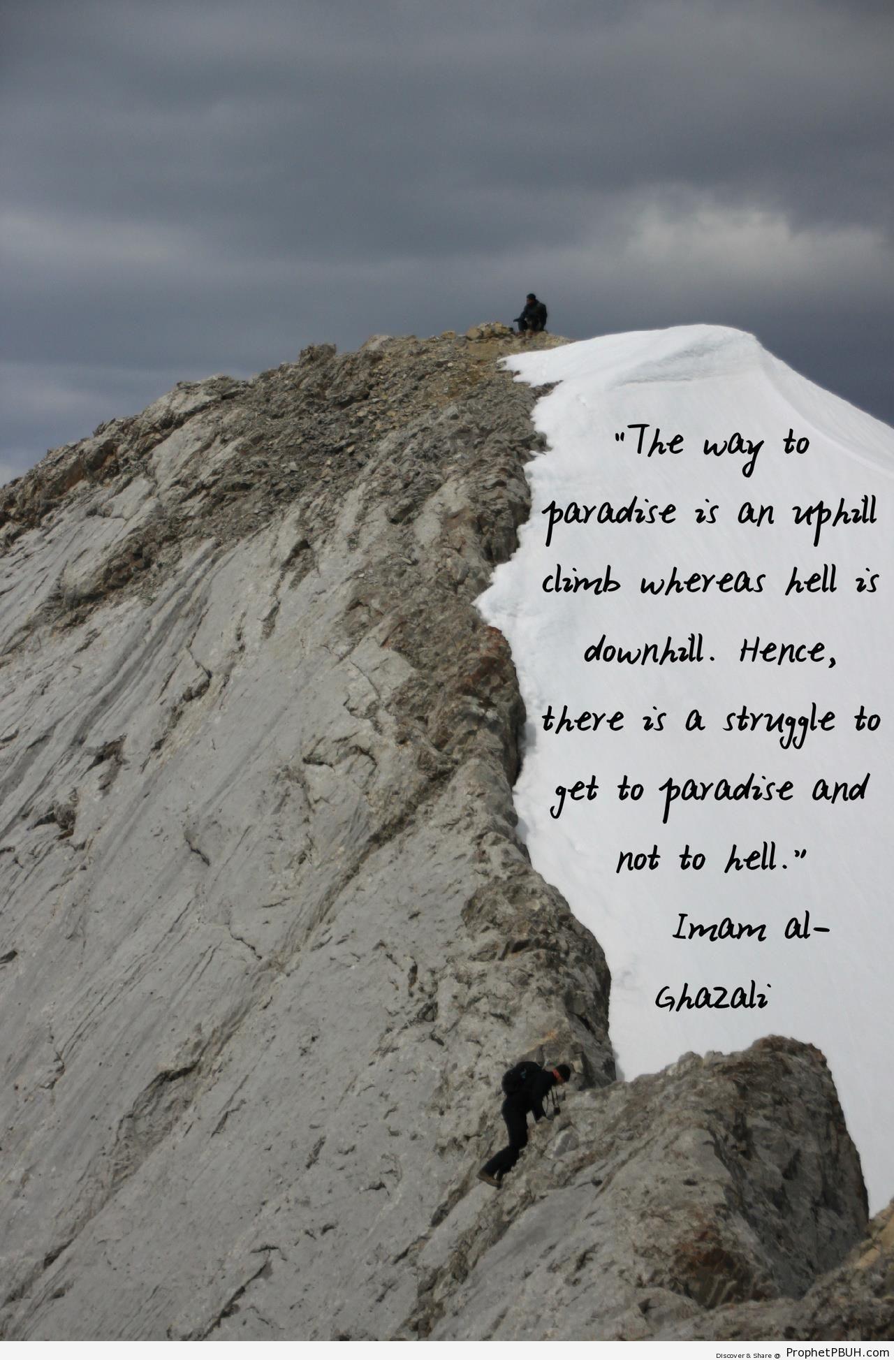 The Way to Paradise is Uphill (Abu Hamid al-Ghazali Quote) - Abu Hamid al-Ghazali Quotes