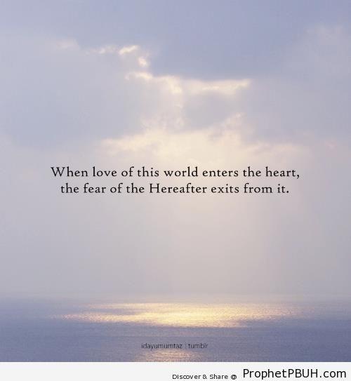 When Love of This World Enters the Heart (Hasan al-Basri Quote) - al-Hasan al-Basri Quotes