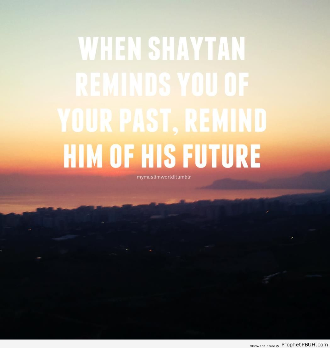 When Shaytan Reminds of Your Past - Islamic Quotes