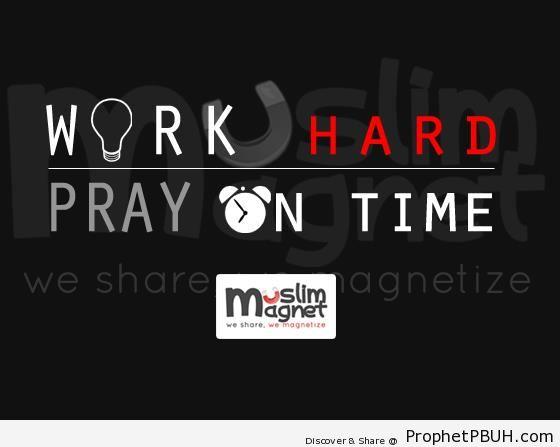 Work Hard, Pray on Time - Islamic Quotes About Salah (Formal Prayer)