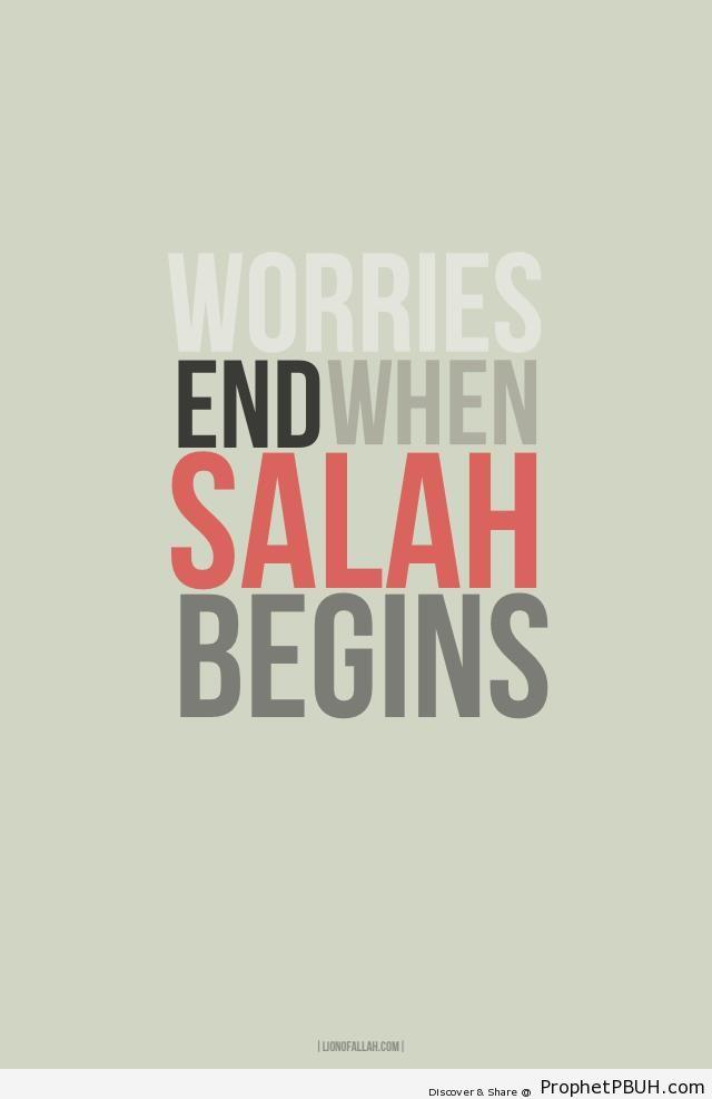 Worries end when salah begins - Islamic Quotes