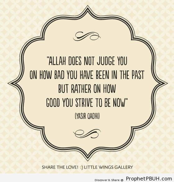 Yasir Qadhi- Allah does not judge you on& - Islamic Quotes