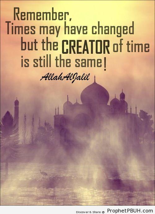 Creator of time Shared viaA allahaljalilA  - Islamic Quotes, Hadiths, Duas