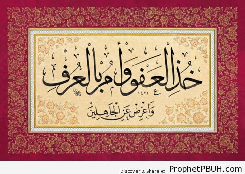 Hold to forgiveness; command what is right; but... - Islamic Quotes, Hadiths, Duas