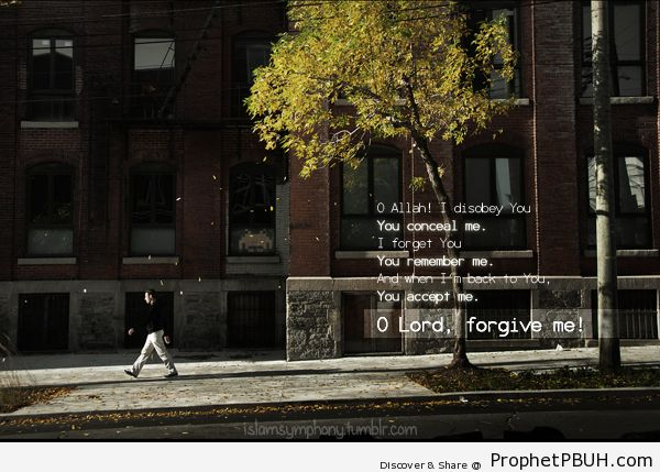 -O Allah! I disobey You and You... - Islamic Quotes, Hadiths, Duas