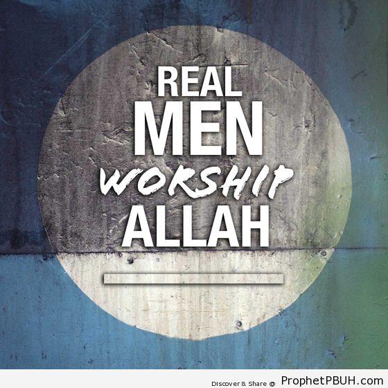 Real men Shared viaA redsea - Islamic Quotes, Hadiths, Duas