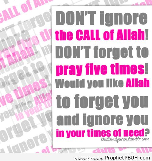 Would you like Allah to forget you and ignore you... - Islamic Quotes, Hadiths, Duas
