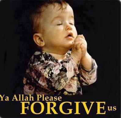 Ya Allah Please Forgive us. Allahummaa Ameen