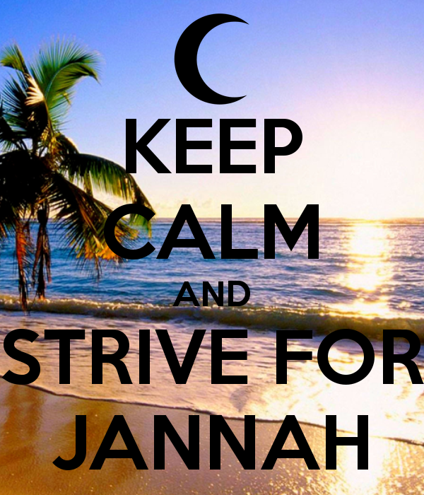 Keep Calm and Strive for Jannah