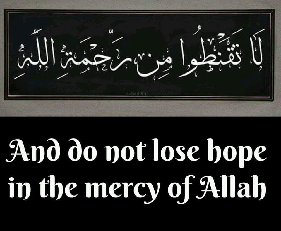 Dont lose hope in Allah's mercy
